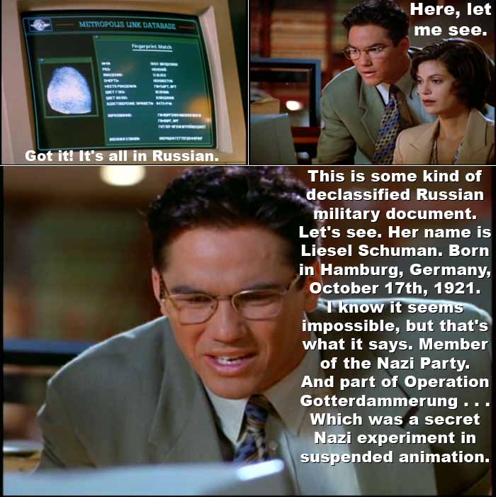 Lois and Clark investigate the background of super-model Lisa Rockford, who is secretly a Nazi and part of Operation Gotterdammerung (named for an aspect of Norse/Teutonic pagan religion, 'Twilight of the Gods')