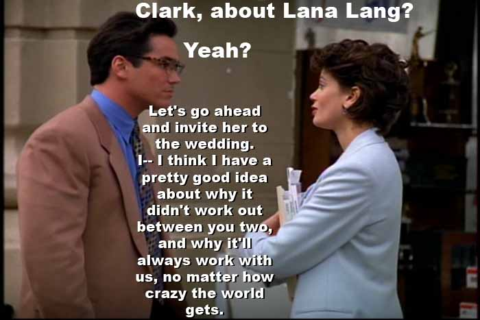 Lois Lane tells Clark Kent it is okay to invite Lana Lang to their wedding