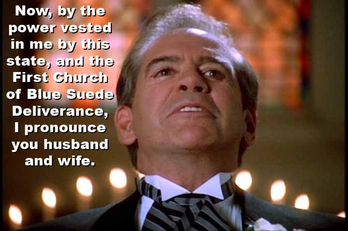 Perry White, by the power vested in him as an ordained minister of the First Church of Blue Suede Deliverance, declares Lois and Clark married