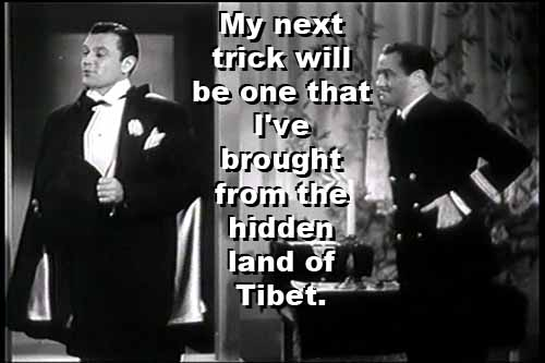 Mandrake the Magician's upbringing in Tibet is further hinted at during a performance when he introduces his next trick as one he brought from that 'hidden land'