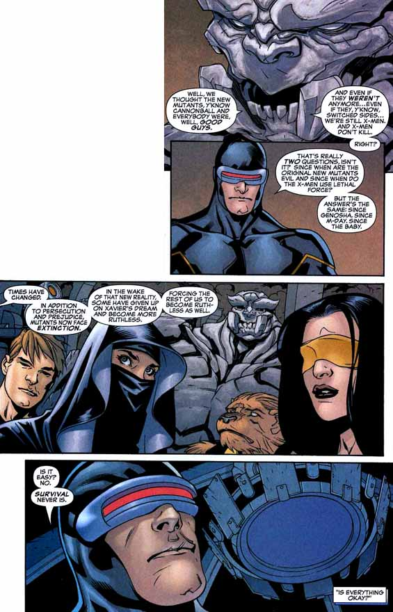 Although Cyclops here is actually the villain Donald Pierce in disguise, his words fairly accurately reflect the brand of often strident mutant survivalism and sometimes even mutant supremacy preached by Scott Summers.