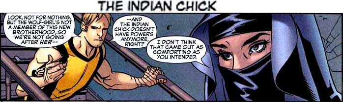 Eric Gitter (Ink) explicitly refers to Danielle Moonstar's Native American ethnicity when he calls her the Indian chick.